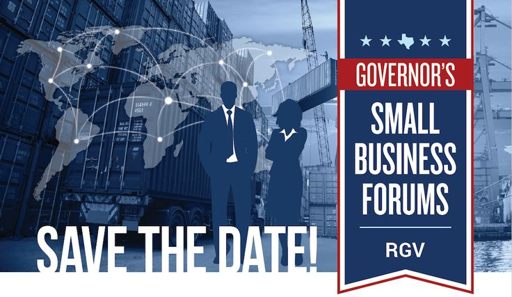 Texas Border Business We are excited to announce the upcoming Governor's Small Business Forum in Pharr, Texas on October 19, 2017. Presented by the Rio Grande Valley Partnership, and sponsored by the Governor's Office and the Texas Workforce Commission, the Governor's Small Business Forum will discuss international trade opportunities available to small business owners and …