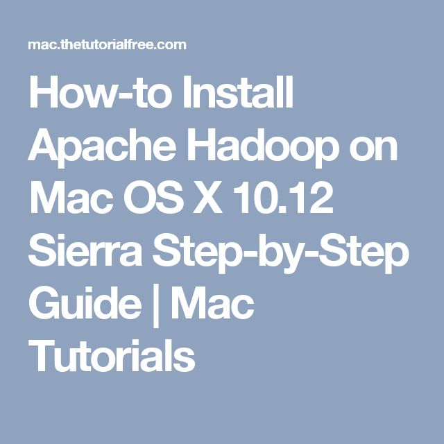 How-to Install Apache Hadoop on Mac OS X 10.12 Sierra Step-by-Step Guide | Mac Tutorials