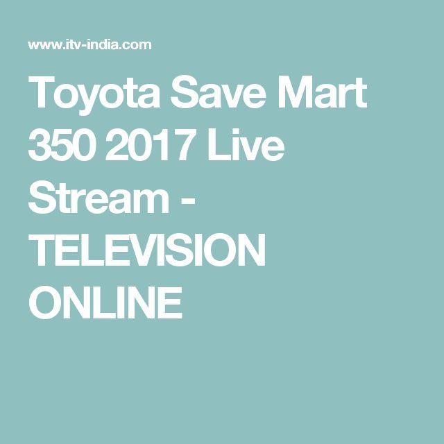 Toyota Save Mart 350 2017 Live Stream - TELEVISION ONLINE