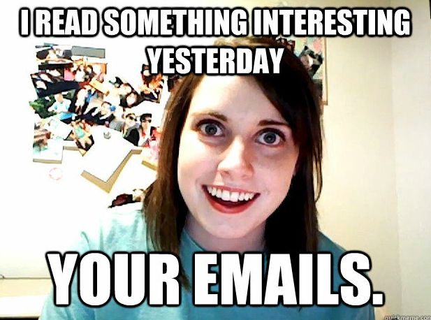 <b>Overly Attached Girlfriends: Your cover has been blown.</b>