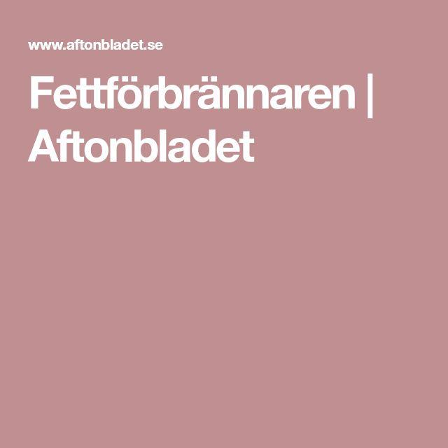 Fettförbrännaren | Aftonbladet