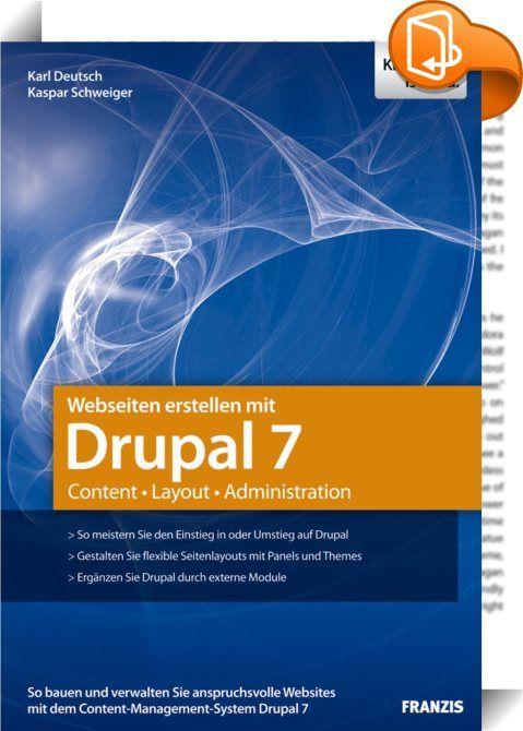 Webseiten erstellen mit Drupal 7    ::  Das Content-Management-System Drupal steht in punkto Leistung den bekannteren CMS wie Joomla! oder TYPO3 in nichts nach. Der große Vorteil: Drupal ist extrem flexibel, sowohl beim Seitenlayout als auch bei seiner Konfiguration. Dieses Buch zeigt, wie Sie die zahllosen Einstellungen und Optionen von Drupal 7 stets im Überblick behalten und optimal konfigurieren. An praktischen Beispielen erfahren Sie, wie Sie Drupal 7 installieren, Artikel und Blo...