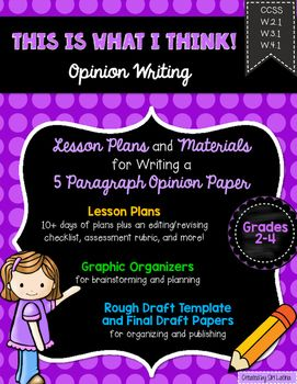This Opinion Writing unit includes the following:*Lesson plans for approximately 2 weeks of writing*32 task cards that can be used for Quiz-Quiz-Trade or similar activity*Opinion writing definition poster*Graphic organizers for research and planning, including my 5 paragraph organizer, a one-page option, and more!*Transition word list for opinion writing*Example of finished writing piece*Rough draft template for 5 paragraph draft*Revising and editing checklists*Publishing papers*Assessment…