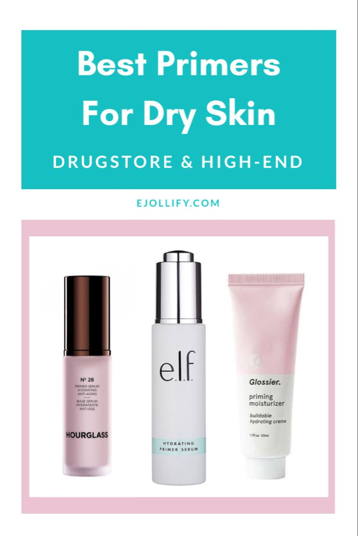 10 Best Primers For Dry Skin In 2020 Moisturizing Makeup Primers Primer For Dry Skin Best Primer Dry Skin On Face