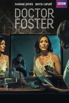 Doctor Foster (2015). A woman suspects her husband is having an affair and her charmed life as a trusted doctor explodes. As she uncovers secrets, how will she react?