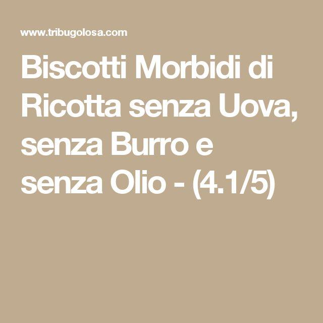 Biscotti Morbidi di Ricotta senza Uova, senza Burro e senza Olio - (4.1/5)