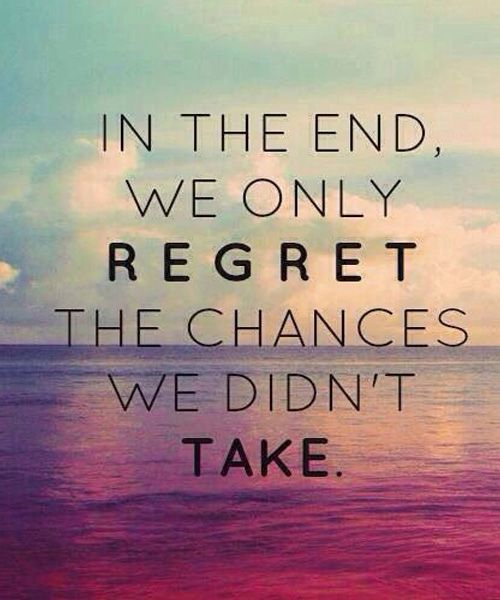 We Only Regret The Chances- Inspirational Quotes