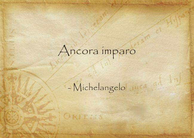 """""""I am still learning."""" ~ Michelangelo #mytumblr"""