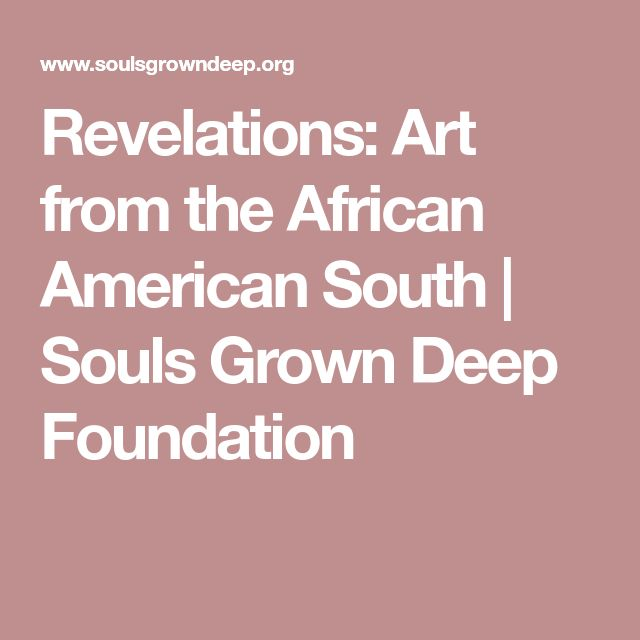 Revelations: Art from the African American South | Souls Grown Deep Foundation