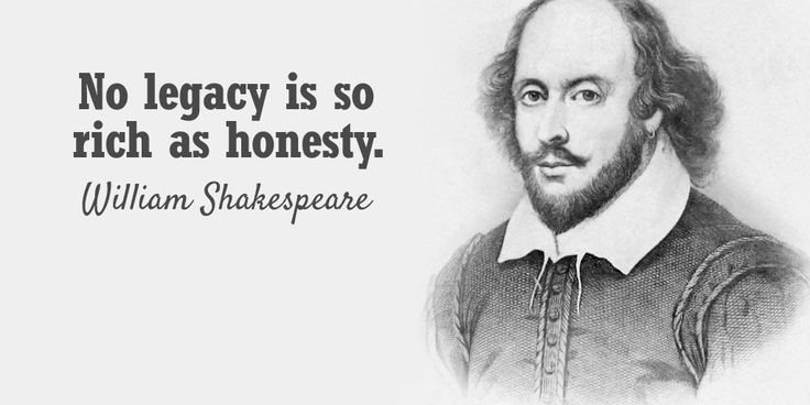 honesty is the best legacy Honesty the word honesty honesty is the best policy - but not the cheapest if you tell the truth no legacy is so rich as honesty william shakespeare.