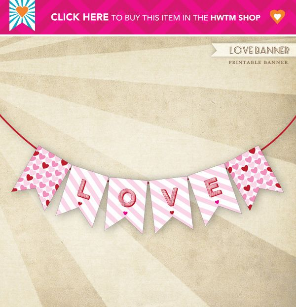 """Printable """"LOVE"""" Banner {+ How to String a Banner} // Hostess with the Mostess®"""