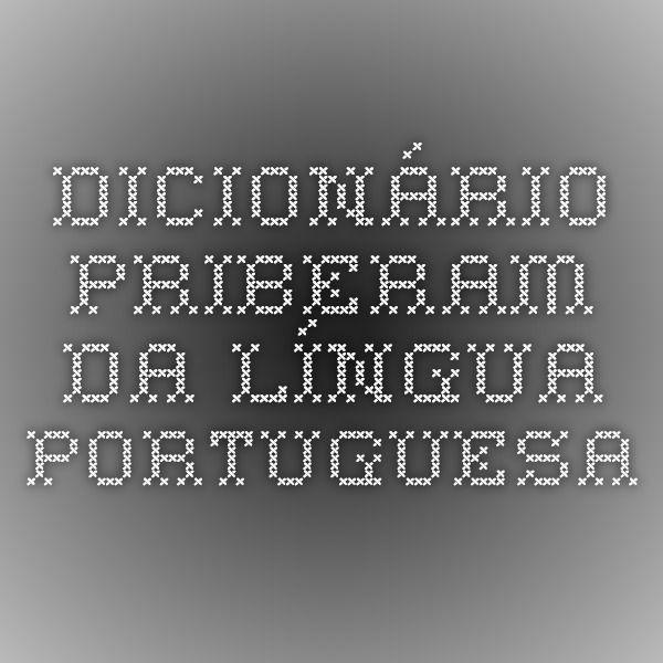 Dicionário Priberam da Língua Portuguesa