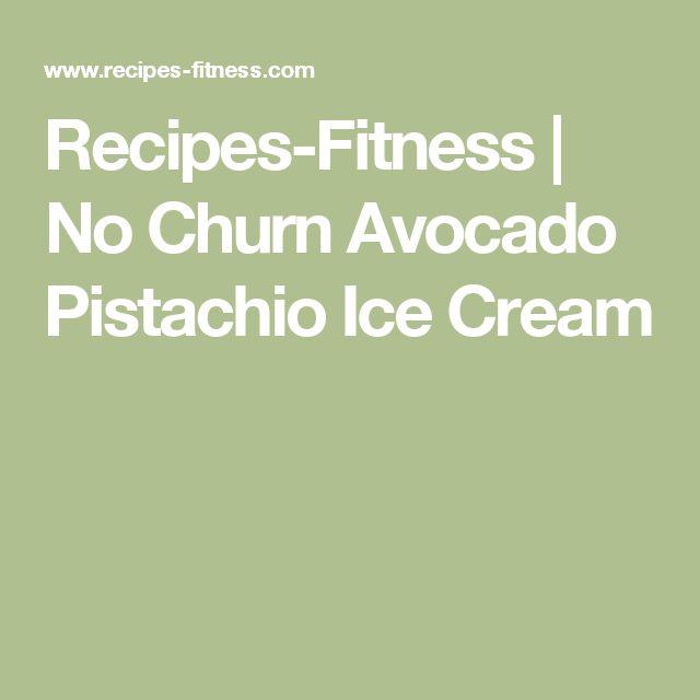 Recipes-Fitness | No Churn Avocado Pistachio Ice Cream