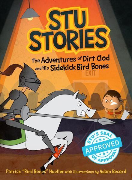 Stu Stories: The Adventures of Dirt Clod and His Sidekick, Bird Bones - Paperback