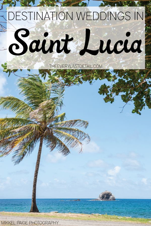 Caribbean Destination Wedding Location: The Island of Saint Lucia #destinationweddings #stlucia #saintlucia