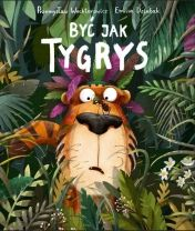 Być jak Tygrys - Ryms - kwartalnik o książkach dla dzieci i młodzieży