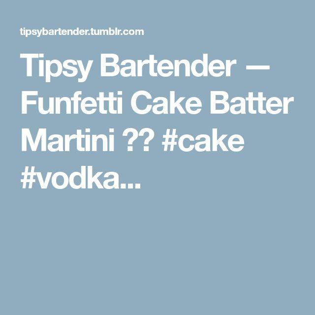 Tipsy Bartender — Funfetti Cake Batter Martini 🍦🍬 #cake #vodka...