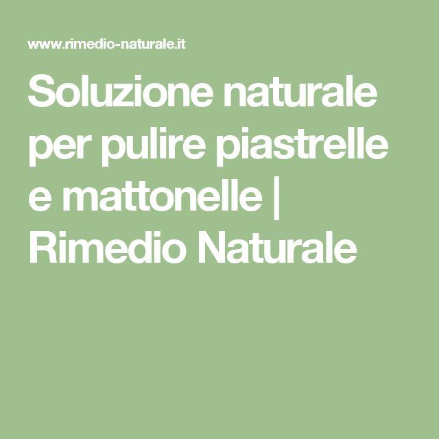 Soluzione naturale per pulire piastrelle e mattonelle | Rimedio Naturale