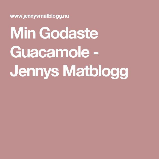 Min Godaste Guacamole - Jennys Matblogg