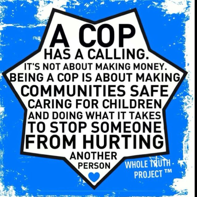 Called to serve.......... Love this! Thank you to ALL the Police Officers who keep me and my family safe!!!