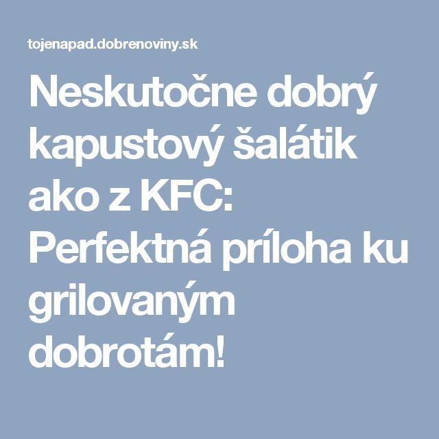 Neskutočne dobrý kapustový šalátik ako z KFC: Perfektná príloha ku grilovaným dobrotám!