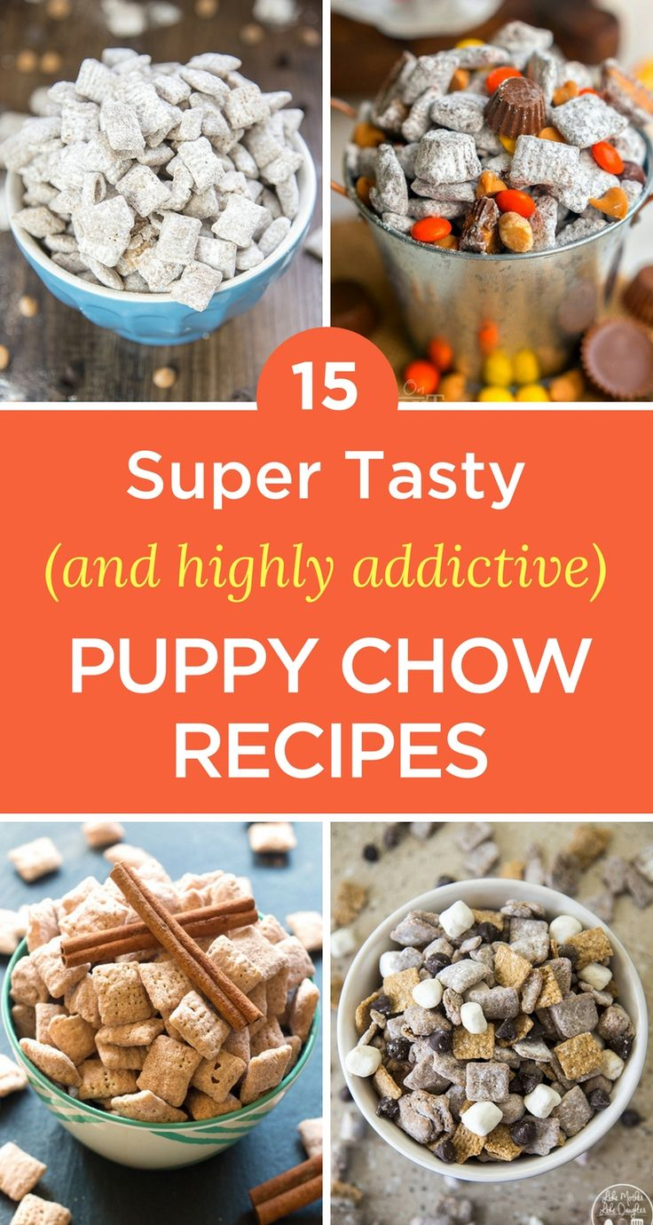 15 Super Tasty (And Highly Addictive!) Puppy Chow Recipes