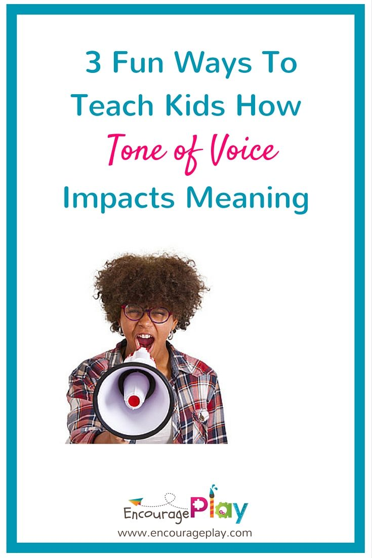 3 fun ways to teach kids how tone of voice impacts meaning  http://www.encourageplay.com/blog/oeq9khh6ogcbpkb7ik4unnli1z5bwp