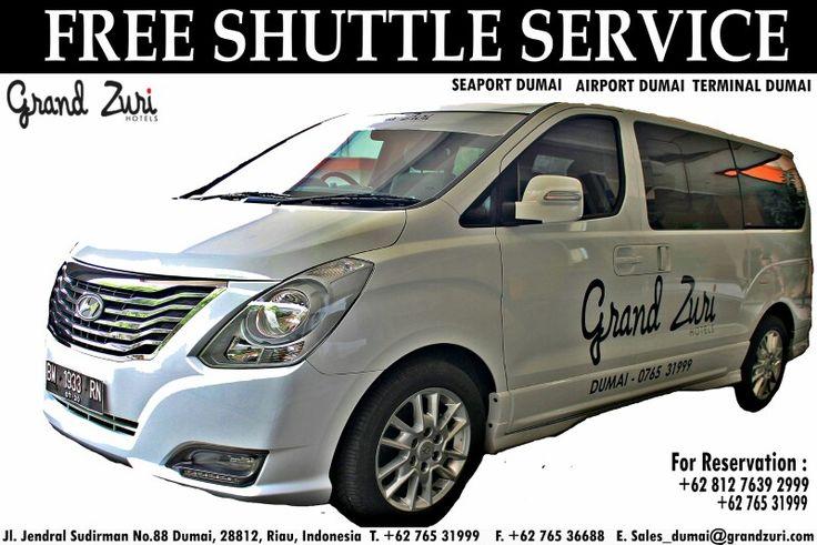 "Free shuttle : "" Nikmatilah fasilitas FREE SHUTTLE dari Hotel Grand Zuri Dumai. - We Know to Please You -"