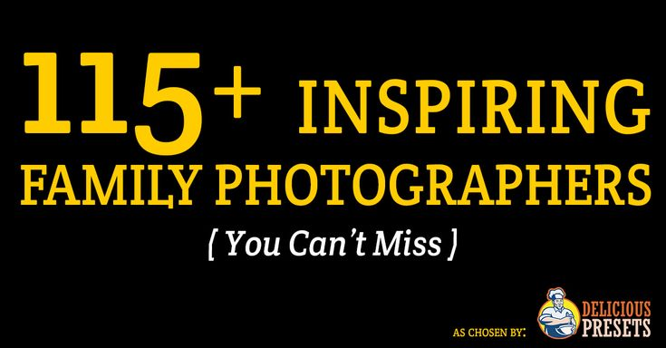 115+ Inspiring Family Photographers You Can't Miss!