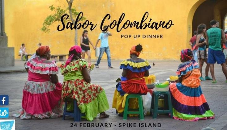 Sabor Colombiano Pop-up Dinners at Spike Island Cafe
