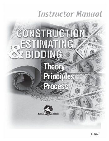 Construction Estimating & Bidding: Instructor Manual - Construction Estimating & Bidding: Instructor Manual is a 31-page support document provides estimating class instructors.. http://www.quantity-takeoff.com/Construction-Estimating-and-Bidding-Instructor-Manual.htm