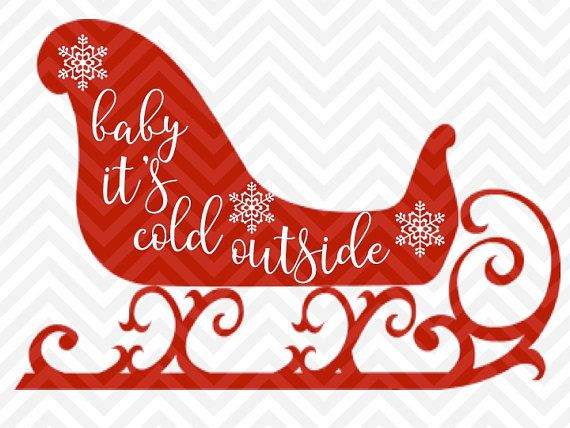 Baby It's Cold Outside Sleigh Christmas Snow SVG file - Cut File - Cricut projects - cricut ideas - cricut explore - silhouette cameo projects - Silhouette by KristinAmandaDesigns