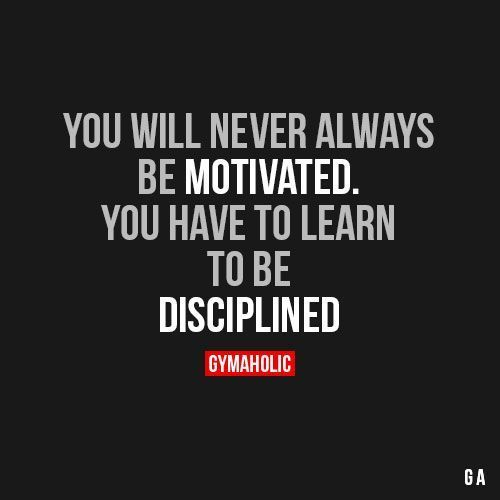 You will never always be motivated. You have to learn to be disciplined. #SexyAbs