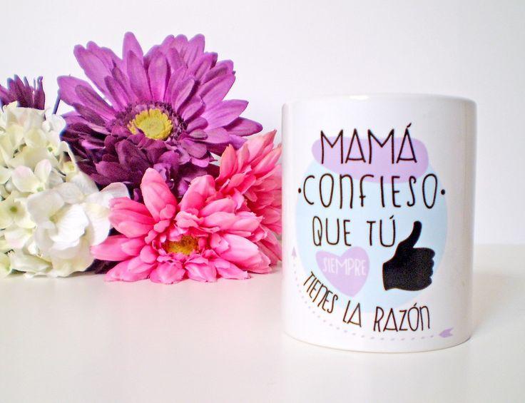Taza Mamá confieso que siempre tienes la razón 12,10€ www.vagalumedesigns.com