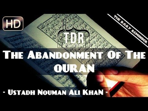 The Abandonment Of The Quran- Nouman ali Khan