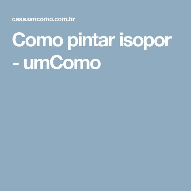 Como pintar isopor - umComo