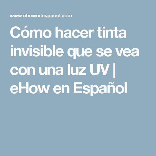 Cómo hacer tinta invisible que se vea con una luz UV | eHow en Español