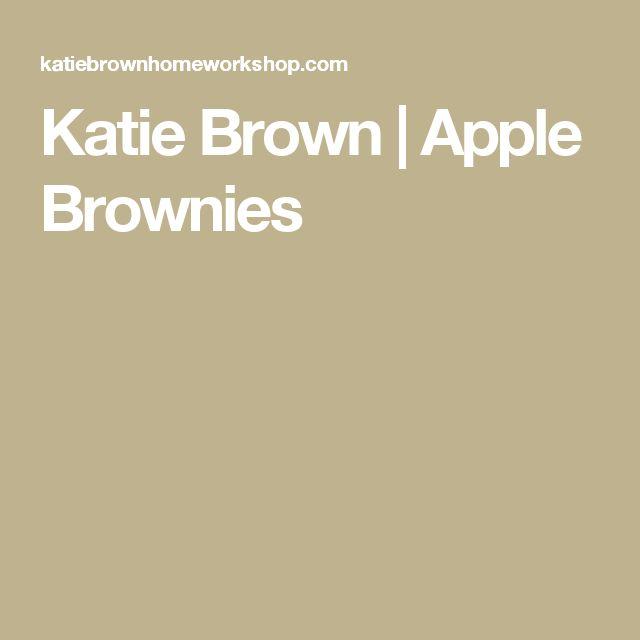 Katie Brown   Apple Brownies