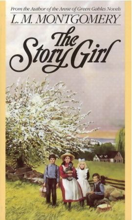 The Story Girl (The Story Girl, #1) - Lucy Maud Montgomery
