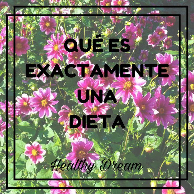 Realmente, una dieta es el conjunto de alimentos que consume una persona según sus necesidades individuales. Así de simple.