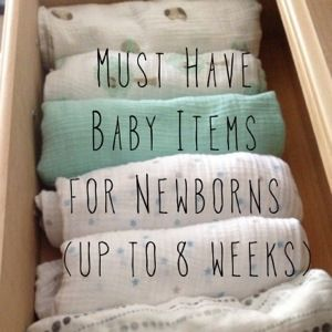 Must Have Baby Items for Newborns (up to 8 weeks)...I definitely will be making sure we have some if these items!