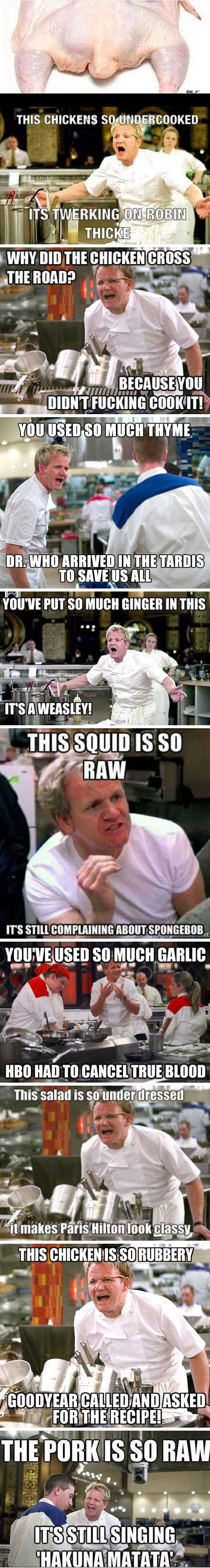 Gordon Ramsay chicken anger.  I really needed a good laugh!  Thanks Ramsey!