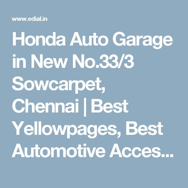 Honda Auto Garage in New No.33/3 Sowcarpet, Chennai | Best Yellowpages, Best Automotive Accessories, India