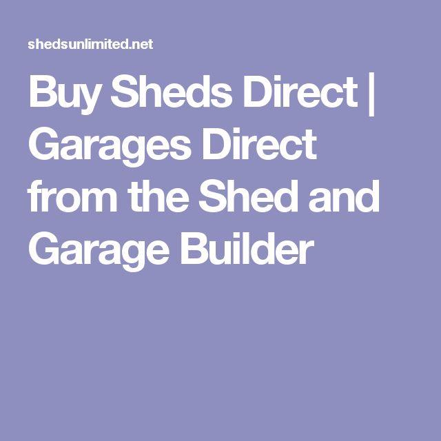 Buy Sheds Direct   Garages Direct from the Shed and Garage Builder