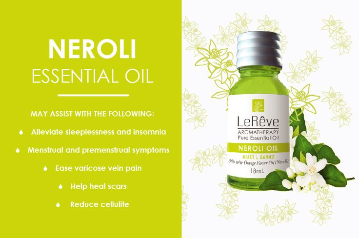 Neroli essential oil may assist with the following: alleviate sleeplessness and insomnia, menstrual and premenstrual symptoms, ease varicose vein pain, help heal scars, reduce cellulite. All Le Reve essential oils are listed on the Australian Register of Therapeutic Goods (ARTG). Available at http://www.lereve.com.au/aroma/Mix-Your-Own and http://www.aromatherapy.net.au/mix-your-own/?cat=pure-essential-oils