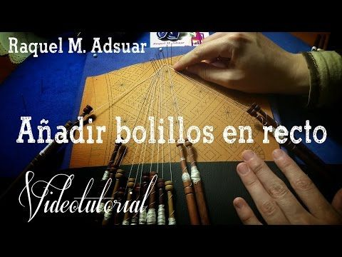 Añadir Bolillos en recto Encaje de Bolillos (nivel intermedio) - YouTube