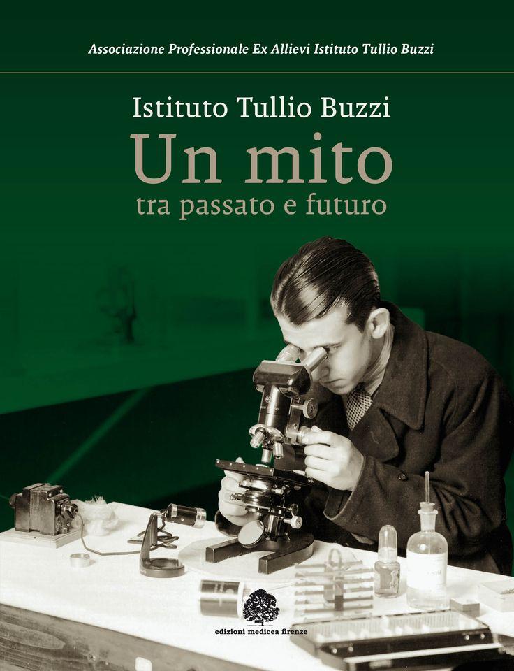 """I 130 anni del """"mitico"""" Istituto Buzzi di Prato in un (gran bel) libro a cura dell'Associazione Ex Allievi"""
