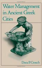 NEW Water Management in Ancient Greek Cities by Dora P. Crouch