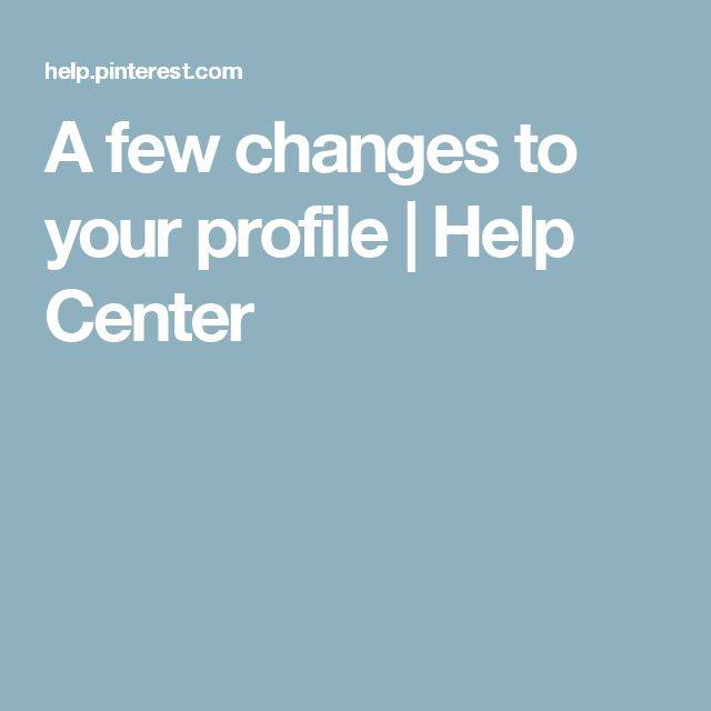 A few changes to your profile | Help Center