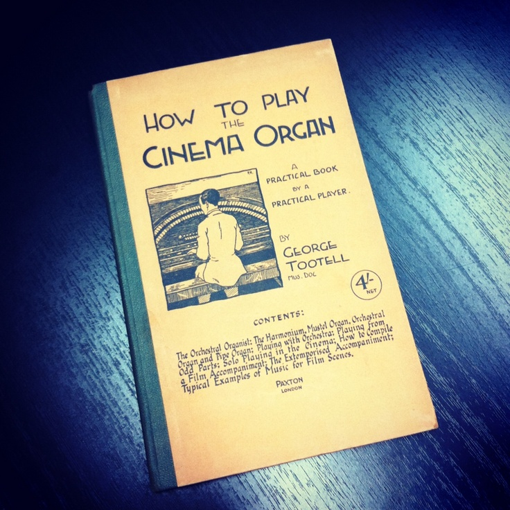 How to Play the Cinema Organ... classic book uncovered in our archives.